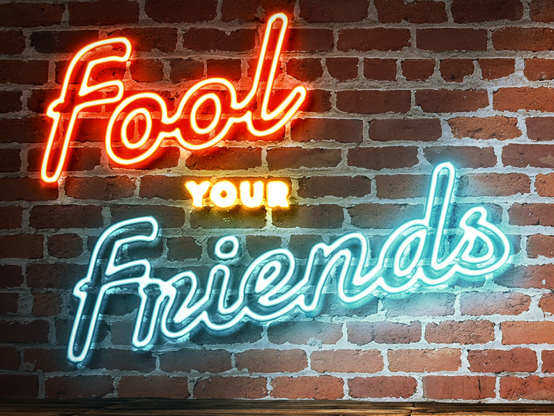 Fool your Friends